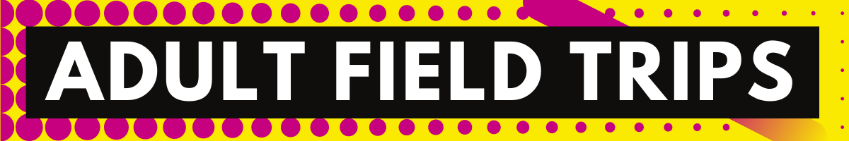 Adults Field Trips banner
